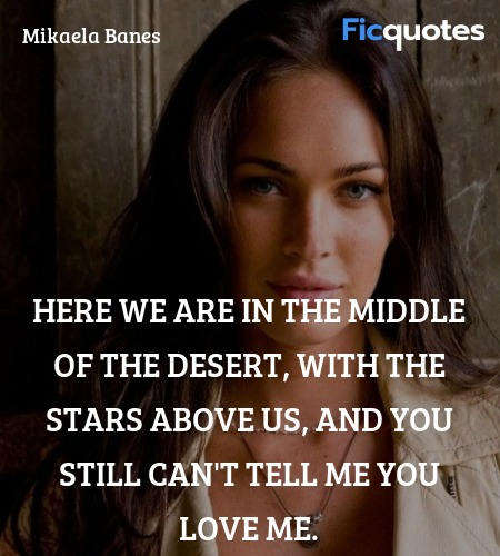 Here we are in the middle of the desert, with the ... quote image