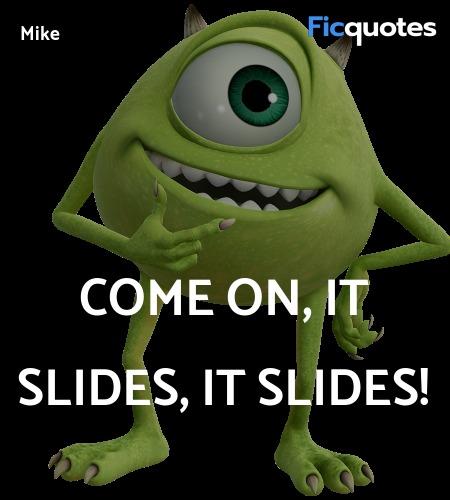 Come on, it slides, it slides quote image