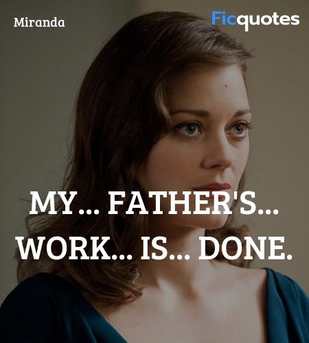 My... father's... work... is... done quote image