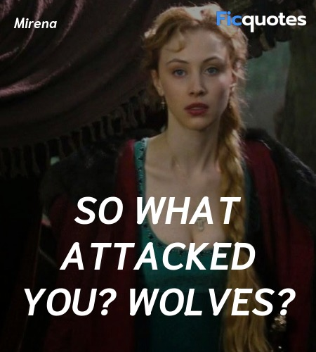 So what attacked you? Wolves quote image