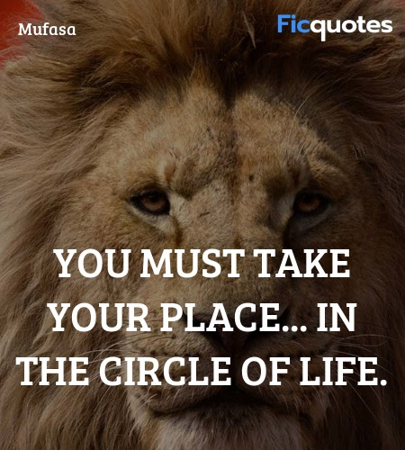 You must take your place... in the circle of life. image