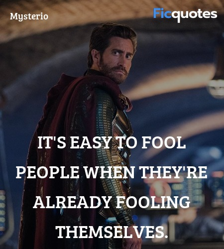 It's easy to fool people when they're already ... quote image