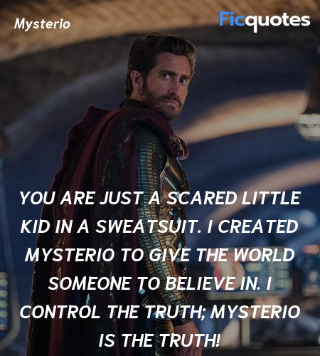 You are just a scared little kid in a sweatsuit. I... quote image