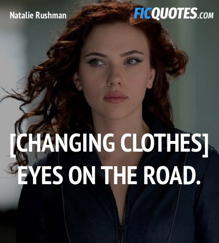 [Changing clothes] Eyes on the road quote image