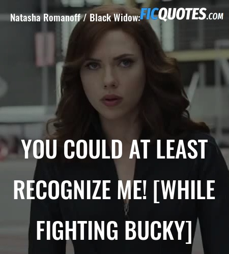 You could at least recognize me! [while fighting ... quote image
