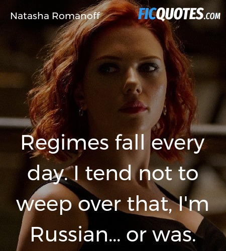 Regimes fall every day. I tend not to weep over ... quote image