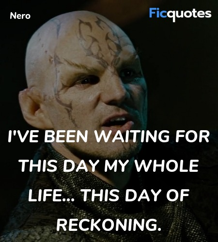 I've been waiting for this day my whole life... ... quote image