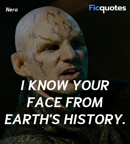 I know your face from Earth's history quote image