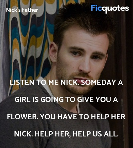 Listen to me Nick. Someday a girl is going to ... quote image