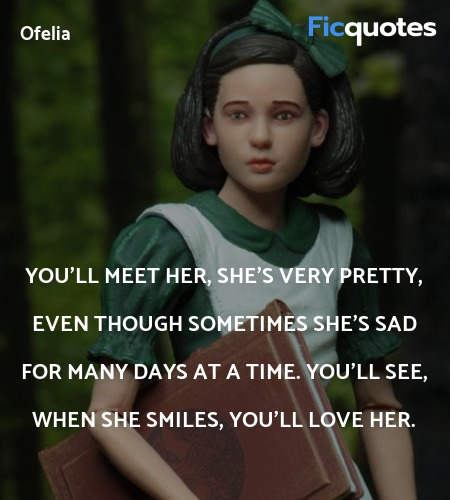 You'll meet her, she's very pretty, even though ... quote image