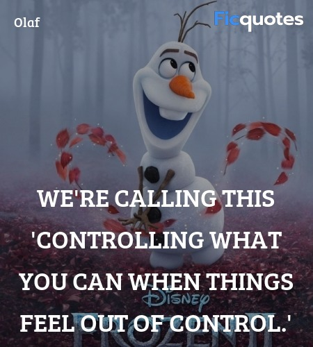 Olaf Quotes - Frozen II (2019)