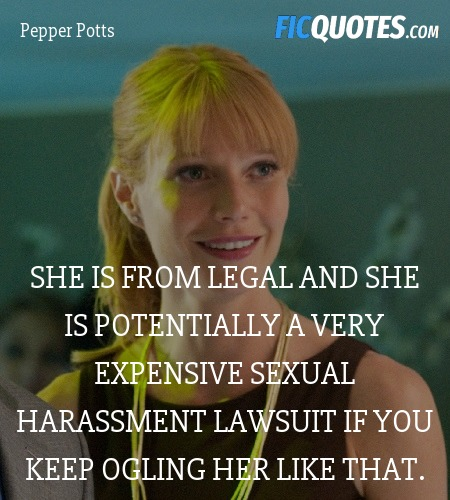 She is from legal and she is potentially a very expensive sexual harassment lawsuit if you keep ogling her like that. image