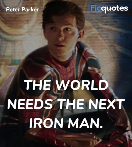 The world needs the next Iron Man quote image