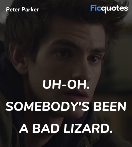 Uh-oh. Somebody's been a bad lizard quote image