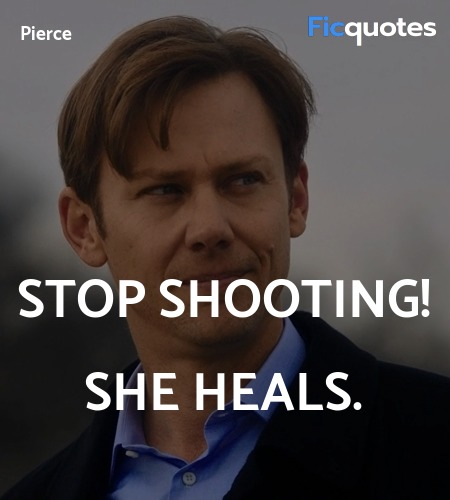 Stop shooting! She heals quote image