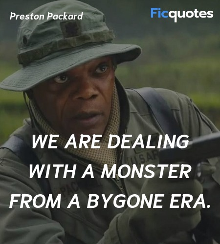 We are dealing with a monster from a bygone era... quote image