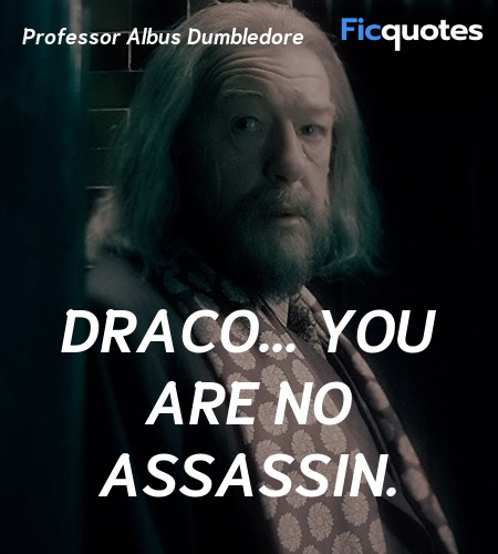 Draco... you are no assassin. image