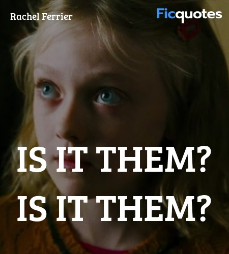 Is it them? Is it them quote image