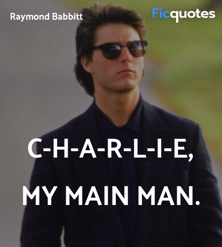C-H-A-R-L-I-E, my main man quote image