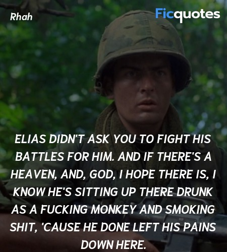 Elias didn't ask you to fight his battles for him... quote image