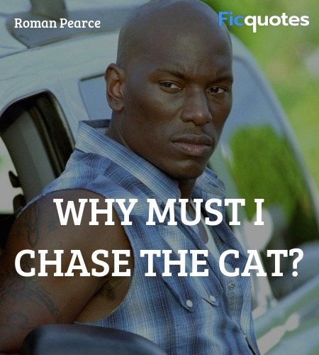 Roman Pearce Quotes 2 Fast 2 Furious 2003