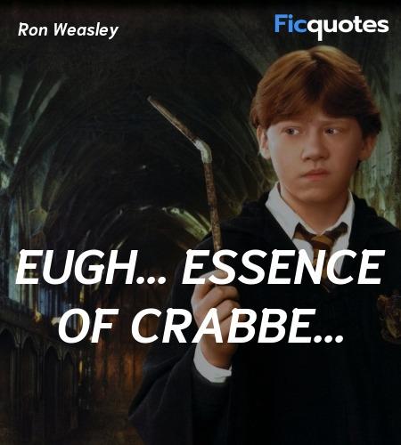 Eugh... essence of Crabbe quote image