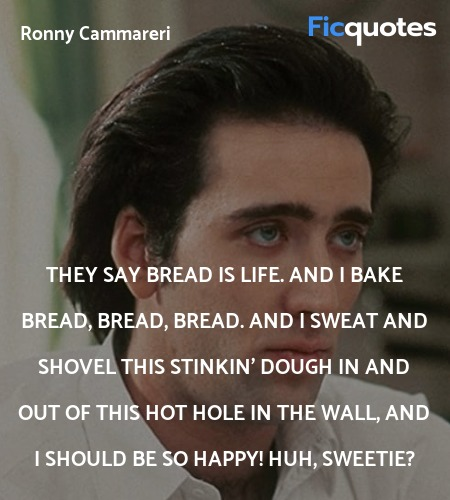 They say bread is life. And I bake bread, bread, ... quote image