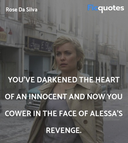 You've darkened the heart of an innocent and now ... quote image