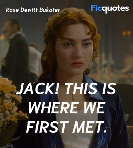 Jack! This is where we first met quote image