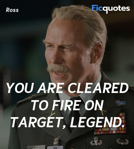 You are cleared to fire on target, Legend quote image