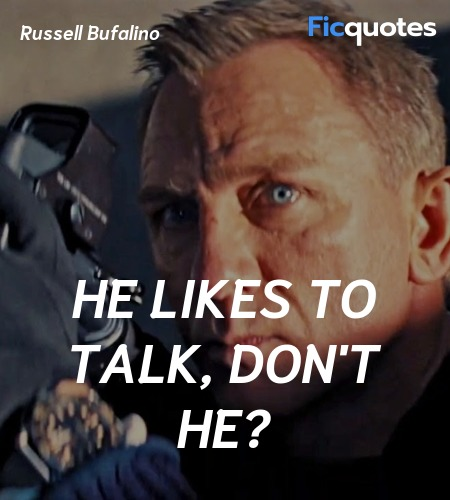 He likes to talk, don't he quote image