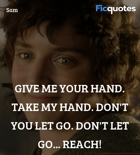 Give me your hand. Take my hand. Don't you let go. Don't let go... Reach! image