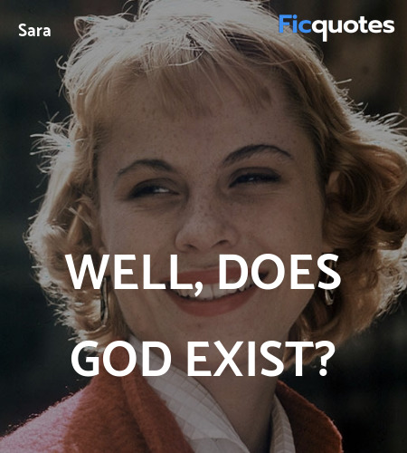 Well, does God exist quote image