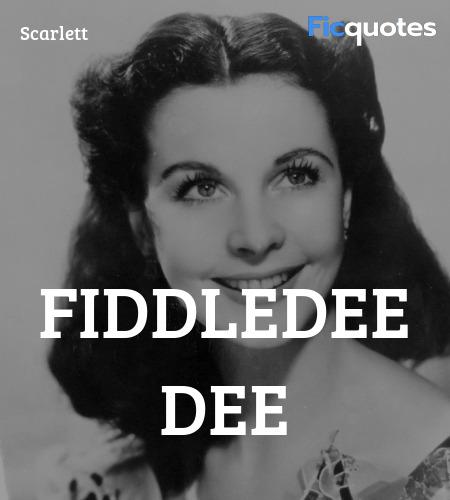 Fiddledee dee quote image