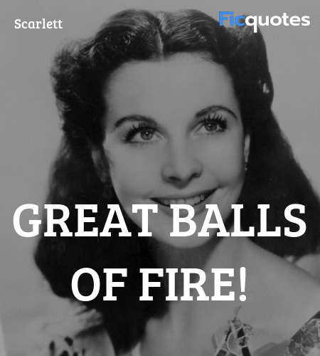 Great balls of fire quote image