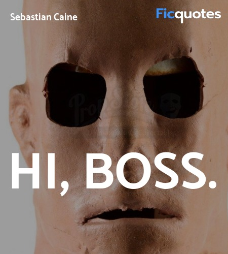 Hi, Boss quote image