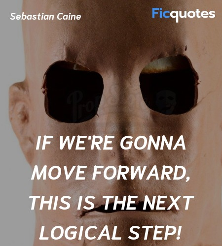 If we're gonna move forward, this is the next ... quote image