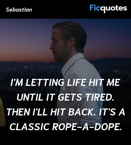I'm letting life hit me until it gets tired. Then ... quote image