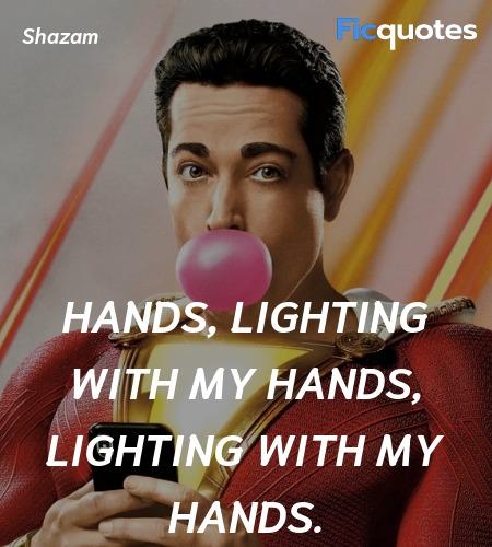 Hands, lighting with my hands, lighting with my ... quote image