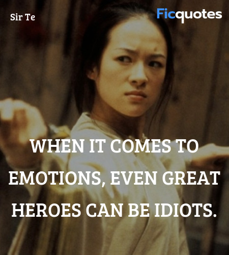 When it comes to emotions, even great heroes can ... quote image