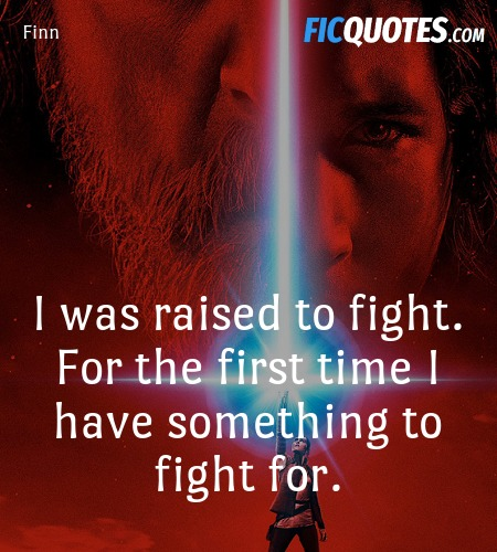 I was raised to fight. For the first time I have something to fight for. image