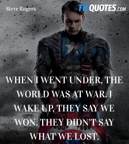 When I went under, the world was at war. I wake up, they say we won. They didn't say what we lost. image
