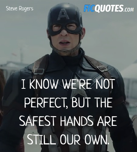I know we're not perfect, but the safest hands are... quote image