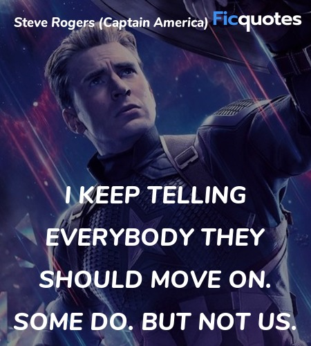 I keep telling everybody they should move on. Some... quote image