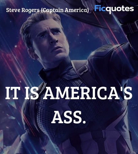 It is America's ass quote image