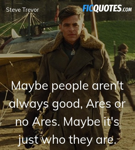 Maybe people aren't always good, Ares or no Ares. ... quote image