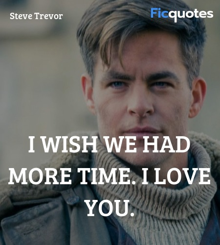 I wish we had more time. I love you. image