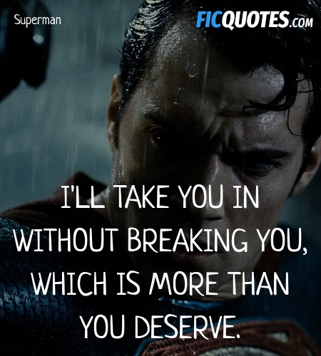 I'll take you in without breaking you, which is ... quote image