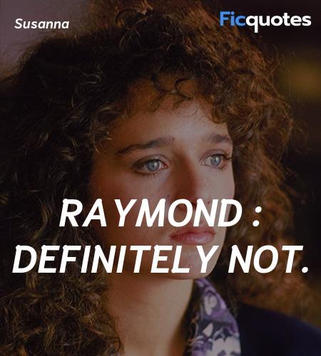 Raymond : Definitely not quote image