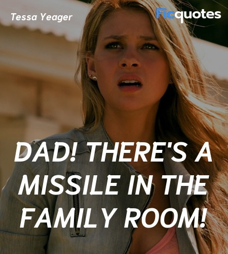 Dad! There's a missile in the family room quote image
